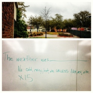 "Seriously, the weather today? TERRIBLE.  I decided to make the best of it by making it into an exercise.  My students had to complete this sentence -- ""The weather was ____"" -- fifteen times.  If they used weather words, like cold and rainy and awful, they had to use a simile.  I did the exercise along with them and ended up with my poem for today.  RAINY DAY TRIUMPH TWO."